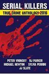 2016 Serial Killers True Crime Anthology