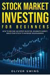 Stock Market Investing For Beginners: How To Become an Expert Investor, Dominate Market, Build Your Stock To Increase Your Business