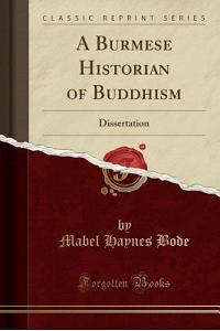 A Burmese Historian of Buddhism: Dissertation (Classic Reprint)