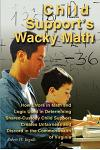 Child Support's Wacky Math: How Errors in Math and Logic Used in Determining Shared-Custody Child Support Creates Unfairness and Discord in the Co