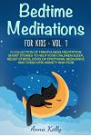 Bedtime Meditations for Kids - Vol. 1: A Collection of Mindfulness Meditation Short Stories to Help Your Children Sleep, Relief Stress, Develop Emotio