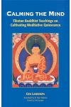 Calming the Mind: Tibetan Buddhist Teachings on the Cultivation of Meditative Quiescence