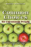 Common Choices for Uncommon People: Going from Ordinary to Extraordinary with a Single Choice