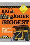 Big, Bigger, and Biggest Trucks and Diggers [With DVD]