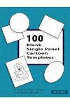 100 Blank Single Panel Cartoon Templates: Create Your Own Cartoon Book