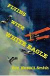 Flying With White Eagle: Pioneer Homesteader and Bush Pilot