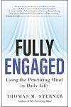 Fully Engaged: Using the Practicing Mind in Daily Life