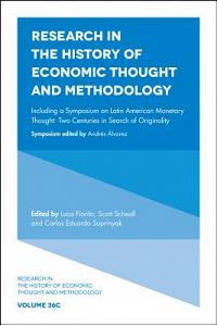 Including a Symposium on Latin American Monetary Thought: Two Centuries in Search of Originality