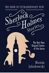The Book of Extraordinary New Sherlock Holmes Stories: The Best New Original Stores of the Genre