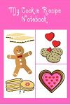 My Cookie Recipe Notebook: Cute Notebook with Recipe Templates to record all your favourite Cookie Recipes