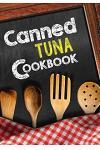 Canned Tuna Cookbook: Blank Recipe Cookbook Journal V1
