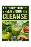 A Definitive Guide to Green Smoothie Cleanse