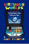 Virtuous Worlds: The Video Gamer's Guide to Spiritual Truth