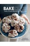 Bakeclass: Learn to Bake Brilliantly Step by Step
