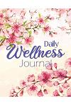 Daily Wellness Journal: Mood, Fitness, & Health Tracker Journal Food Activity Meal Exercise Notebook Changing Habits Training Planner Weight L