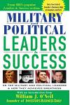 Military and Political Leaders & Success: 55 Top Military and Political Leaders & How They Achieved Greatness