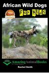 African Wild Dogs for Kids