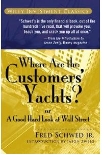 Where Are the Customers' Yachts?: Or a Good Hard Look at Wall Street