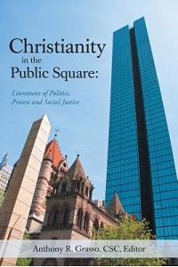 Christianity in the Public Square: Literatures of Politics, Protest and Social Justice