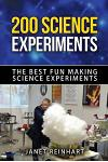 200 Science Experiments: The Best Fun Making Science Experiments