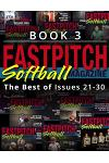 Fastpitch Softball Magazine Book 3-The Best Of Issues 21-30