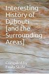 Interesting History of Djibouti [and the Surrounding Areas]