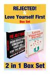 Rejected And Love Yourself First Box Set: Become A Magnet For Love And How Rejection Can Change Your Life For The Better