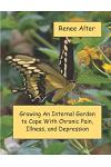 Growing An Internal Garden To Cope With Chronic Pain, Illness, and Depression