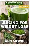 Juicing For Weight Loss: 75+ Juicing Recipes for Weight Loss, Juices Recipes, Juicer Recipes Book, Juicer Books, Juicer Recipes, Juice Recipes,