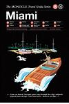 The Monocle Travel Guide to Miami: The Monocle Travel Guide Series
