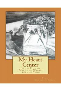 My Heart Center: Life Is Full of Black and White: Yin and Yang