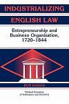 Industrializing English Law: Entrepreneurship and Business Organization, 1720 1844