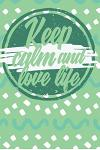 Keep Calm And Love Life: Colorful Journak with positive message