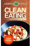 Clean Eating Cookbook: Vol. 2 Lunch Recipes