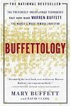 Buffettology: The Previously Unexplained Techniques That Have Made Warren Buffett the Worlds