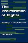The Proliferation of Rights: Moral Progress or Empty Rhetoric?