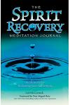 The Spirit Recovery Meditation Journal: Meditations for Reclaiming Your Authenticity