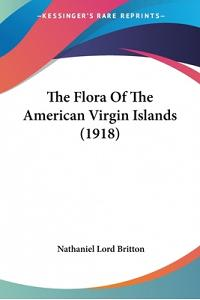 The Flora Of The American Virgin Islands (1918)