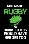 God Made Rugby So Football Players Would Have Heroes Too: Rugby Notebook