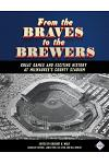 From the Braves to the Brewers: Great Games and Exciting History at Milwaukee's County Stadium