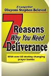 7 Reasons Why You Need Deliverance: With Over 60 Destiny Changing Prayer Points