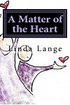 A Matter of the Heart: ...the journey out of anxiety, stress, and fear