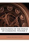 Gentlemen of the House of Commons, Volume 2