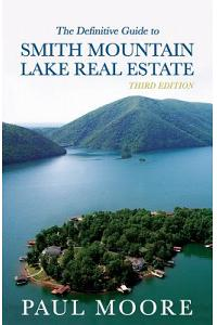 The Definitive Guide to Smith Mountain Lake Real Estate