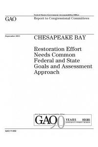 Chesapeake Bay: restoration effort needs common federal and state goals and assessment approach: report to congressional committees.