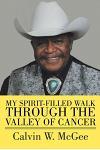 My Spirit-filled Walk Through the Valley of Cancer