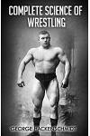 Complete Science of Wrestling: (original Version, Restored)