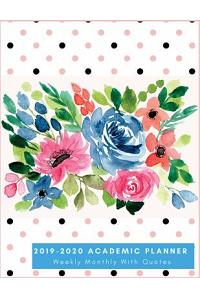 2019-2020 Weekly & Monthly Academic Planner, with Quotes: Watercolor Flowers Planner, 2019-2020 Calendar Planner Notebook Weekly and Monthly, 2019-202