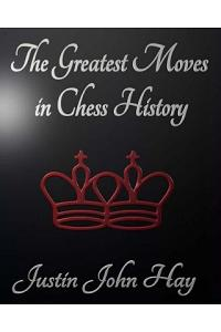 The Greatest Moves in Chess History