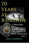 70 Years at Ringside: A History of Wrestling in New Zealand